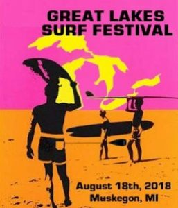 Great Lakes Surf Festival, Aug. 18 at Pere Marquette Beach.