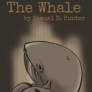 """""""The Whale"""" by Samuel D. Hunter."""