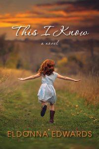 """This I Know"" by Eldonna Edwards"